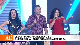 Rosangela espinoza decidira el destino de michelle soifer en el programa?