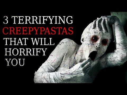 3 TERRIFYING Creepypastas That Will Horrify You