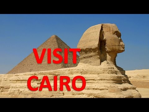 Visit Cairo, Egypt: Things to do in Cairo  - The Capital of Arabic World