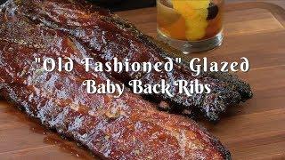 """Old Fashioned"" Baby Back Ribs | Cocktail Glazed | Pit Barrel Cooker"
