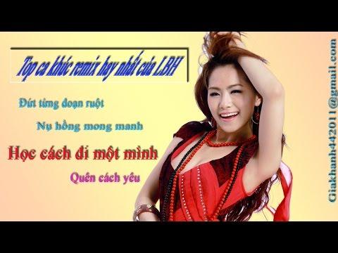Top các ca khúc remix hay của Lương Bích Hữu (LBH)
