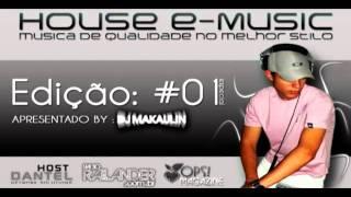 HOUSE E-MUSIC - Dee Jay Makaulin Edição: 01 (Parte2)