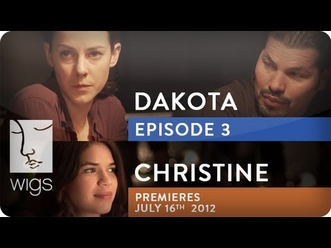 Dakota  Christine   Ep. 3 of 3  Feat. Jena Malone  WIGS