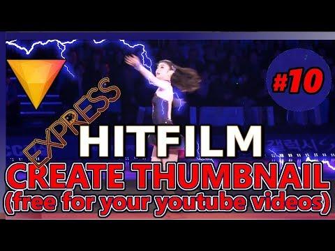 HOW TO MAKE A CUSTOM THUMBNAIL FREE USING HITFILM EXPRESS (Tutorial 10: edit youtube videos 2018 )