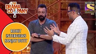 The Drama Company | Rohit Interviews Sanjay Dutt | Best Moments