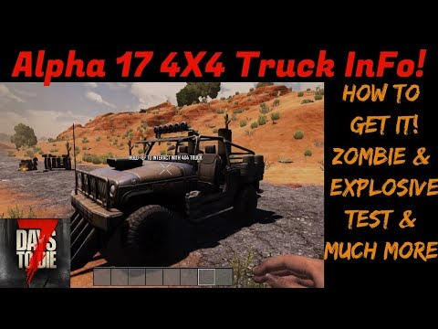 EVERYTHING About The New 4X4 Truck Alpha 17 7 Days To Die Jeep Vehicle Update How To Make It