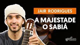 A MAJESTADE O SABIÁ  - Jair Rodrigues (aula de violão simplificada)