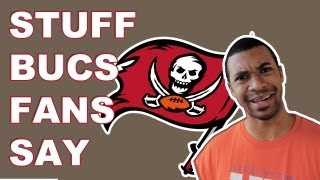 Stuff - Tampa Bay Buccaneers Fans Say
