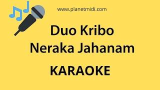 Duo Kribo - Neraka Jahanam (Karaoke/Midi Download)