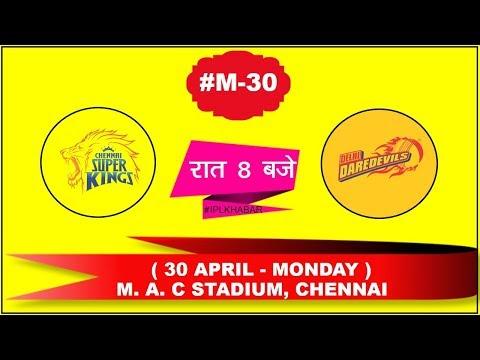 IPL T20 #M30 - CSK vs DD - IPL Match Schedules 2018 - IPL KHABAR