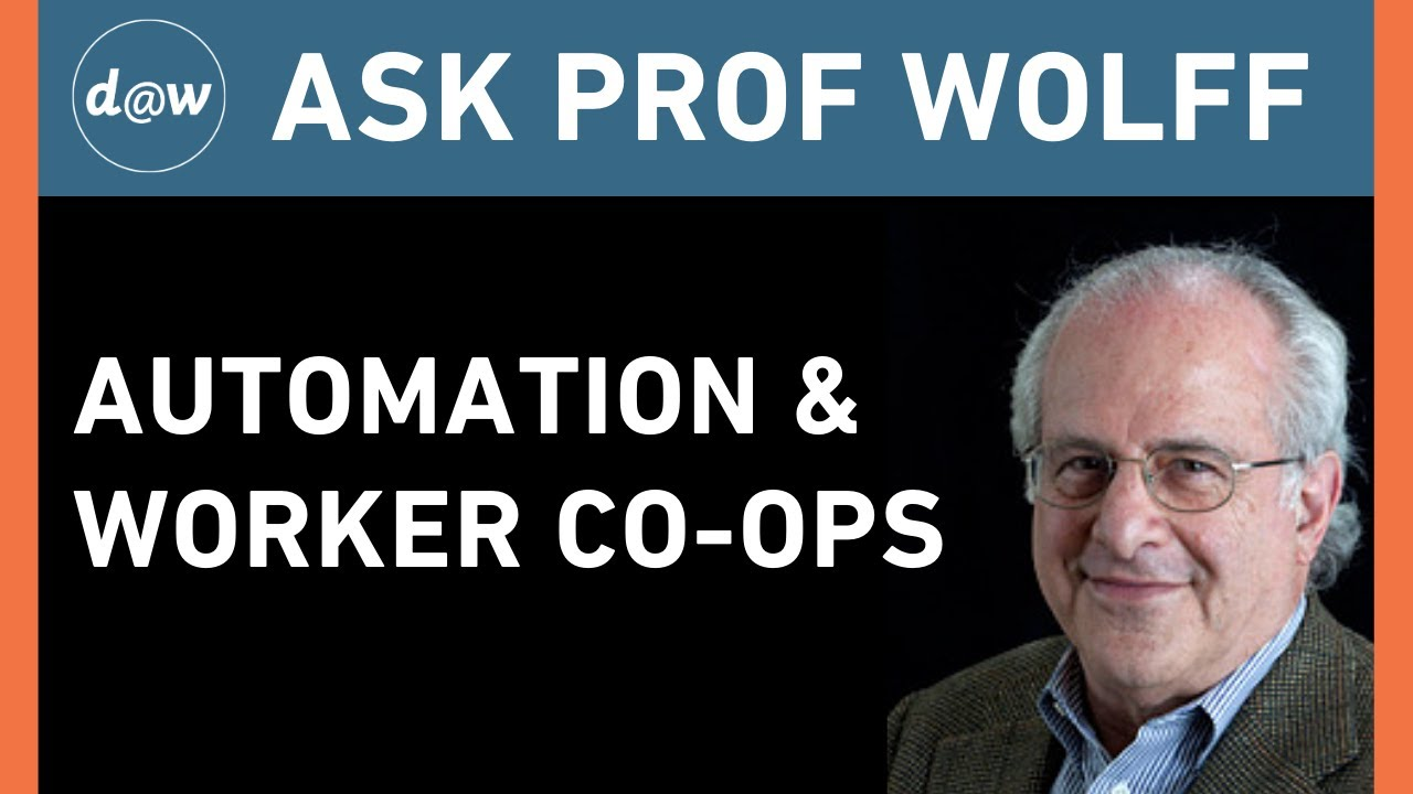 AskProfWolff: Automation & Worker Co-ops