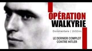 Opération Walkyrie, le complot contre Hitler - Documentaire