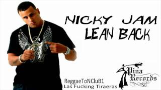 Nicky Jam [Tiraera Pa Daddy Yankee] ~ Lean Back