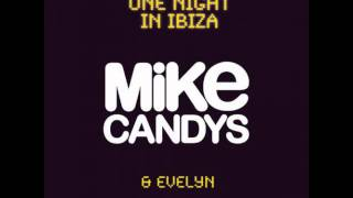 Mike Candys & Evelyn - One Night In Ibiza (No Rap Radio Edit)