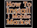 How to Install 1 Mobile Market on Any Device