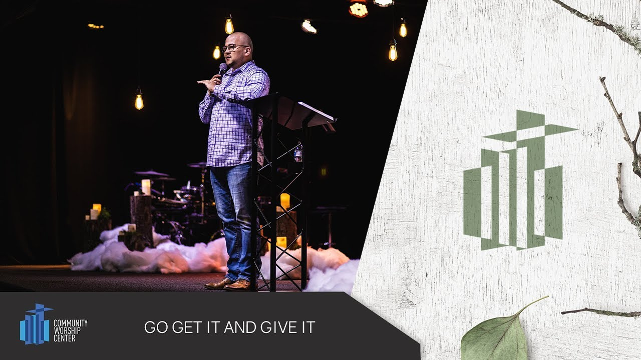 Go Get It and Give It | Pastor Nicholas Acevedo