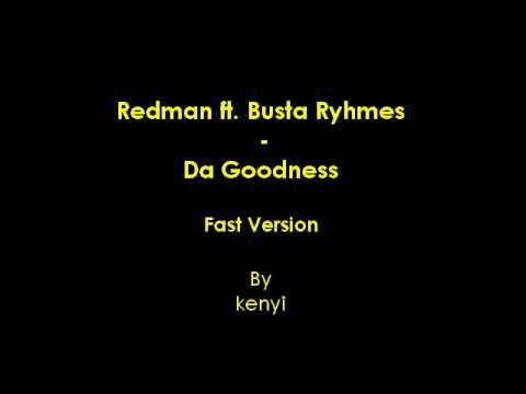 Redman & Busta Rhymes - Da Goodness (fast version)