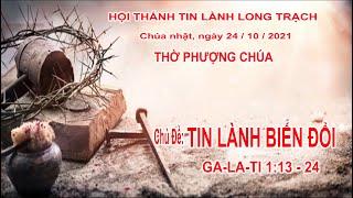 HTTL LONG TRẠCH - Chương Trình Thờ Phượng Chúa - 24/10/2021