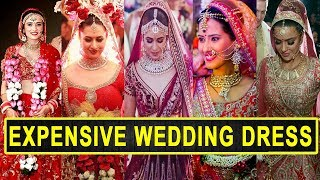 Top 20 Expensive Wedding Dresses of Indian Tv Actresses