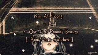 Lirik Ost Korea : Kim Ah Joong - Byul ( Ost 200 Pounds Beauty ) [ Rom/Indo translate ]
