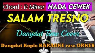 SALAM TRESNO - Dangdut Time Cover Versi Dangdut Koplo KARAOKE rasa ORKES Yamaha PSR S970