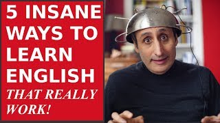 5 INSANE Ways to LEARN ENGLISH that really WORK!