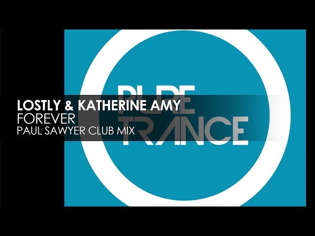 Lostly & Katherine Amy - Forever (Paul Sawyer Club Mix)