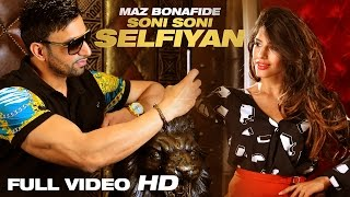 MAZ BONAFIDE | SONI SONI SELFIYAN | FULL VIDEO | HD