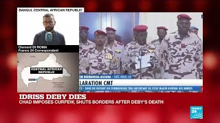 Chad imposes curfew and shuts borders after death of president Deby