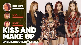 Download Dua Lipa & BLACKPINK - Kiss and Make Up (Line Distribution + Lyrics Color Coded) PATREON REQUESTED