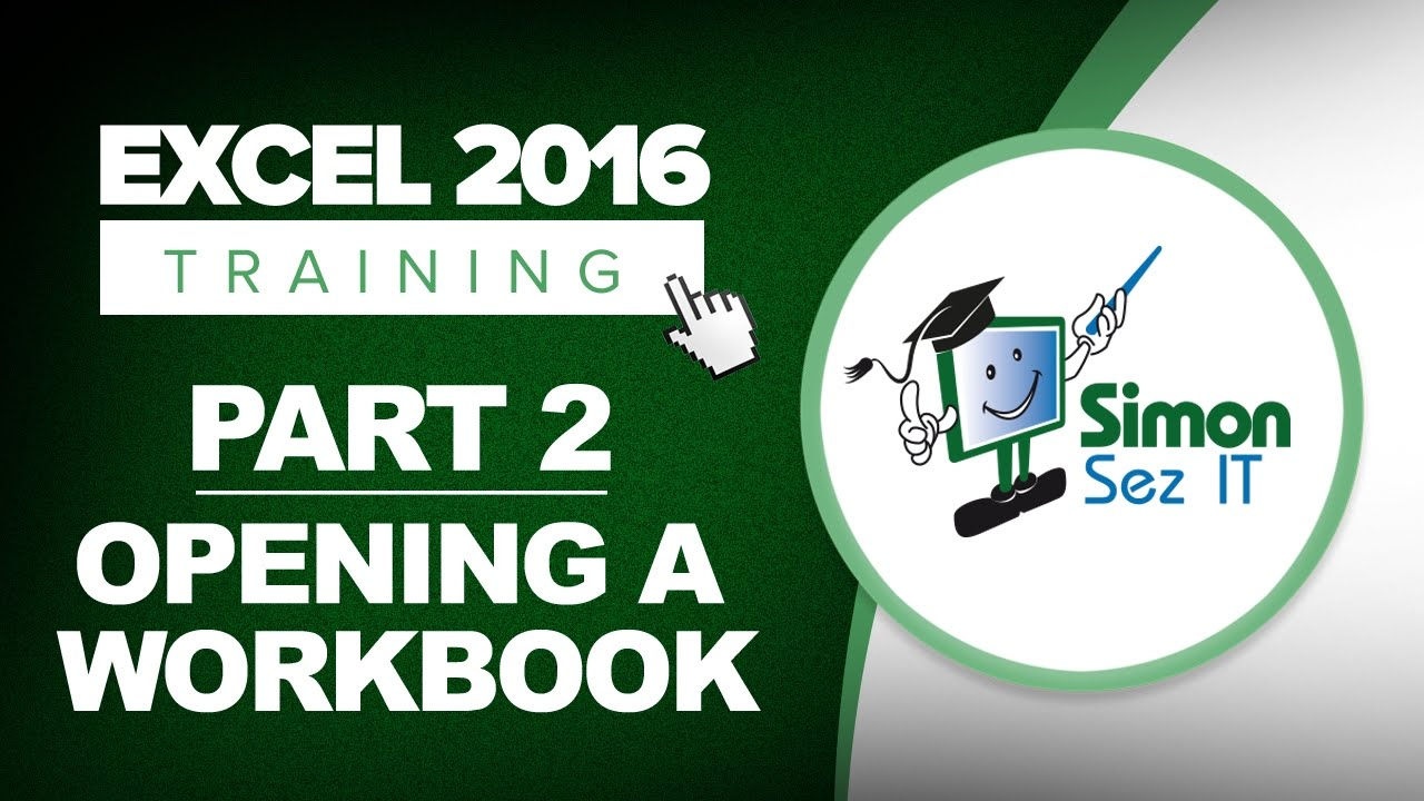 Excel 2016 for Beginners Part 2: How to Open a Workbook Using ...