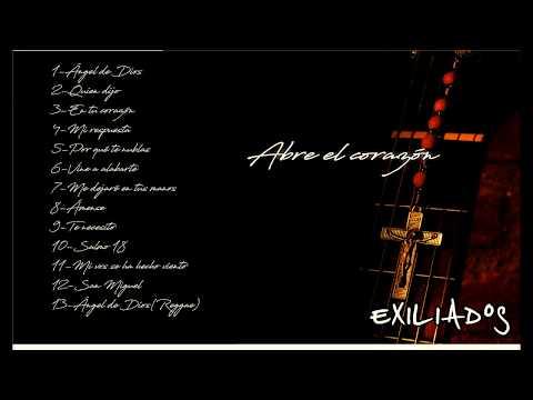 """EXILIADOS cd completo, """"Abre el corazón"""""""