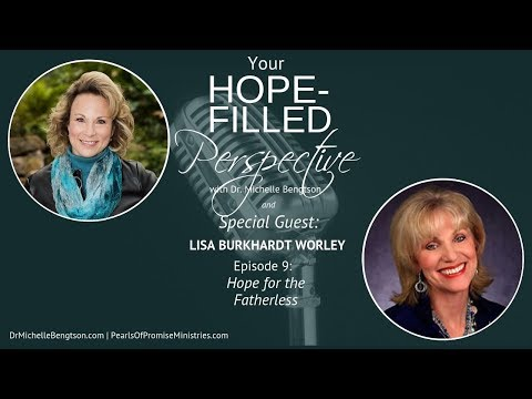 Hope for the Fatherless with Lisa Burkhardt Worley - Episode 9