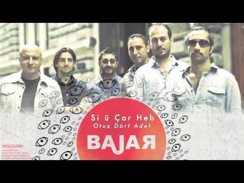 Bajar - Si ü Çar Heb [ B'Xêr Hatî © 2012 Kalan Müzik ]
