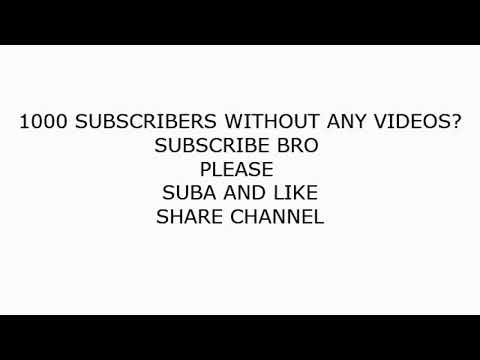 1000 SUBSCRIBERS WITHOUT ANY VIDEOS?