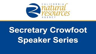 CNRA Speaker Series Improving Access to California's Natural and Cultural Treasures