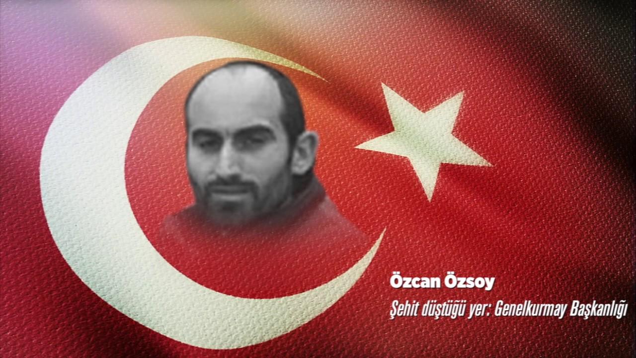 15 Temmuz Şehidi Özcan Özsoy