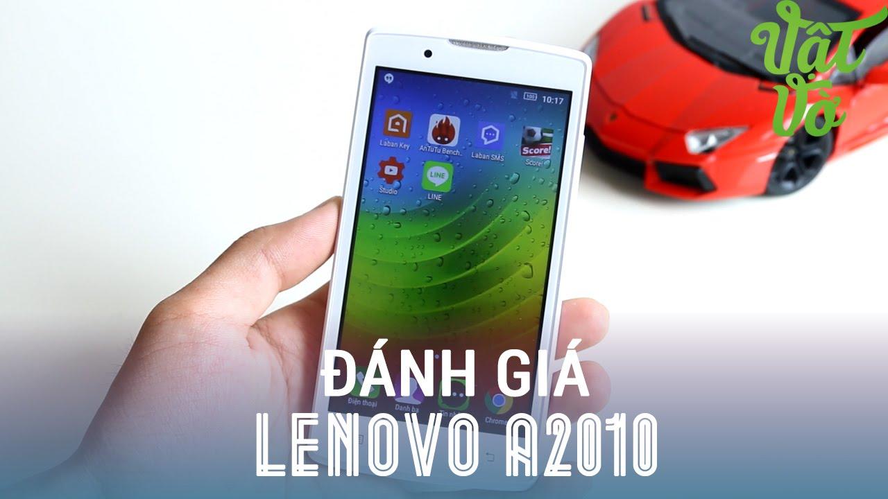 Vật Vờ – Đánh giá chi tiết Lenovo A2010: smartphone giá chỉ 1.69tr có đáng mua?