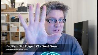 Faultiers Fünf Folge 392 - Nerd News