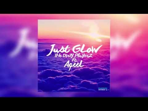 The Dirty Playerz Feat. Aqeelion - Just Glow (Official Audio)