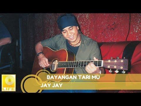 Jay Jay- Bayangan Tari Mu