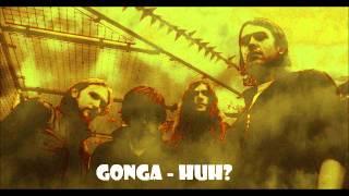 Gonga - Huh?
