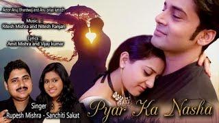 Pyar Ka Nasha | Official Promo | Rupesh Mishra , Sanchiti Sakat | Anuj Bhardwaj, Anu Priya Katoch