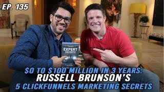 From $0 to $100 Million in 3 Years: Russell Brunson's 5 ClickFunnels Marketing Secrets