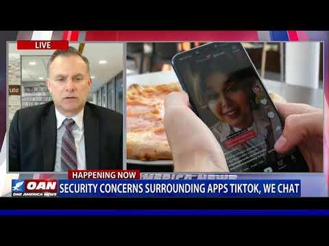 Security concerns surrounding apps TikTok, WeChat