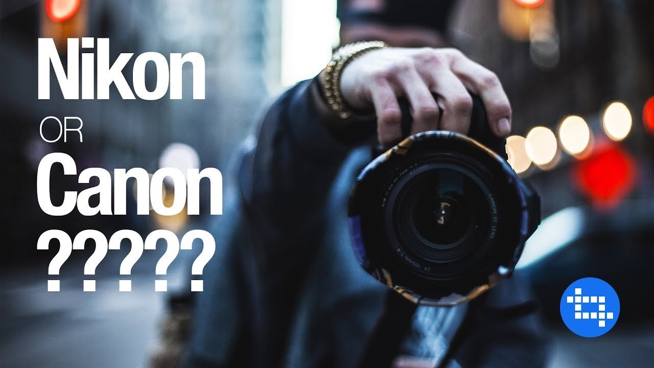 What is better nikon or canon