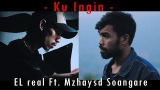 Download lagu El real ft. Mzhaysd Soangare - Ku Ingin (Official Music Video)