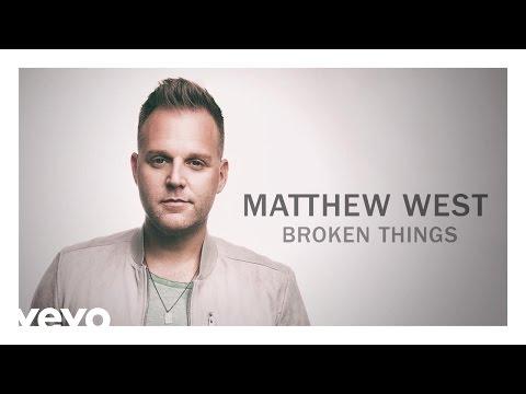 Matthew West - Broken Things (Audio)