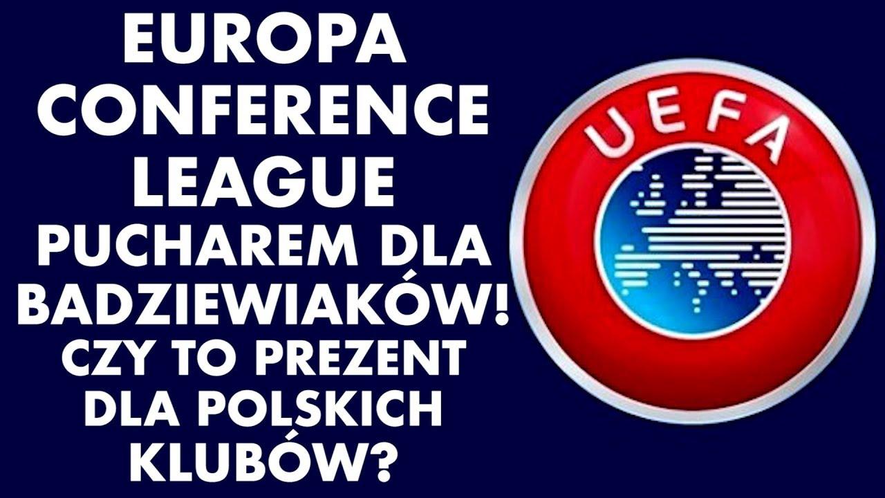europa conference league pucharem dla badziewiakow czy to prezent dla polskich klubow youtube europa conference league pucharem dla badziewiakow czy to prezent dla polskich klubow