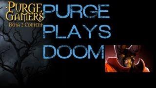 Dota 2 Purge plays Doom